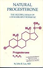 Natural Progesterone: The Multiple Roles of a Remarkable Hormone