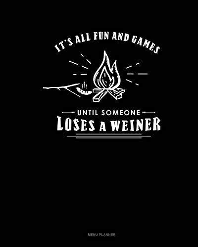 It's All Fun And Games Until Someone Looses A Weiner: Menu Planner