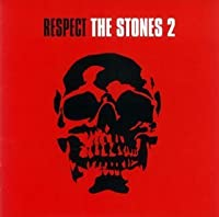 Respect the Stones V.2 by Various Artists (2007-09-05)