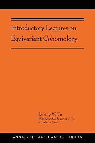Introductory Lectures on Equivariant Cohomology: (AMS-204) (Annals of Mathematics Studies) (English Edition)