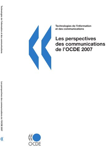Les perspectives des communications de l'OCDE 2007: Edition 2007 PDF Books