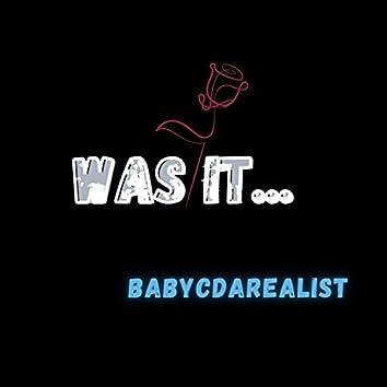 Was It