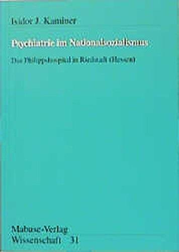 Psychiatrie im Nationalsozialismus. Das Philippshosphital in Riedstadt ( Hessen) (Mabuse-Verlag Wissenschaft)