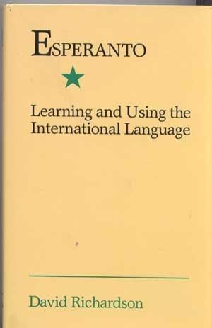 Esperanto Learning and Using the International Language by David Richardson (1990-07-03) (Hardcover)