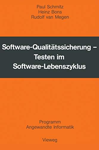 Software-Qualitätssicherung: Testen im Software-Lebenszyklus (Programm Angewandte Informatik)