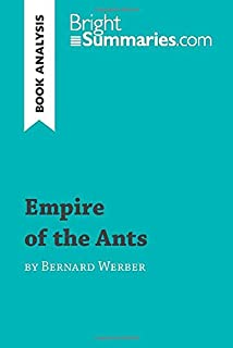 Empire of the Ants by Bernard Werber (Book Analysis): Detailed Summary, Analysis and Reading Guide (BrightSummaries.com)