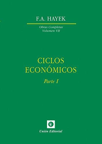 Ciclos Económicos: Parte I (Obras Completas de F.A. Hayek nº 7) (Spanish Edition)
