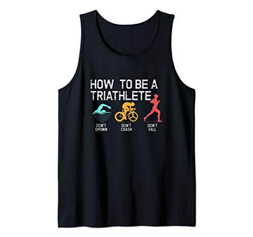 How To Be A Triathlete Funny Triathlon Gift T-Shirt Tank Top