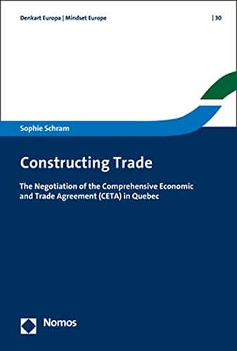 Constructing Trade: The Negotiation of the Comprehensive Economic and Trade Agreement in Quebec