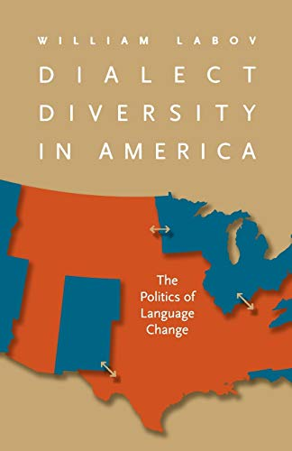 Dialect Diversity in America: The Politics of Language Change (Page-Barbour Lectures)