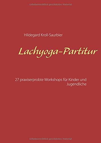 Lachyoga-Partitur: 27 praxiserprobte Workshops für Kinder und Jugendliche