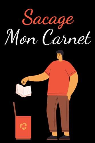 Sacage Mon Carnet: cahier créé pour être saccagé! - Ecrivez en toute liberté dans ce carnet and Vider votre énergie négative