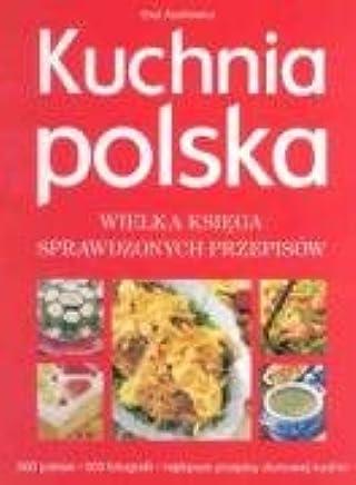 Kuchnia Polska Wielka Ksiega Sprawdzonych Przepisow