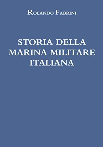 STORIA DELLA MARINA MILITARE ITALIANA