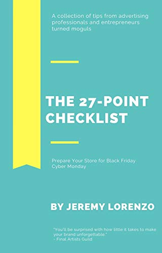 The 27-Point Checklist to Prepare Your Store for Black Friday Cyber Monday: Despite an atypical climate, BFCM is still a tremendous opportunity for your ... to end the...