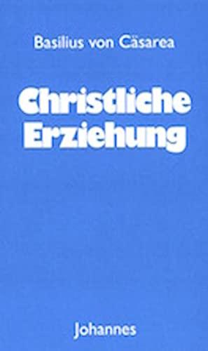 Christliche Erziehung (Sammlung Christliche Meister)