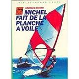 Michel fait de la planche à voile (Bibliothèque verte)