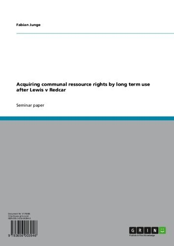 Acquiring communal ressource rights by long term use after Lewis v Redcar (English Edition)