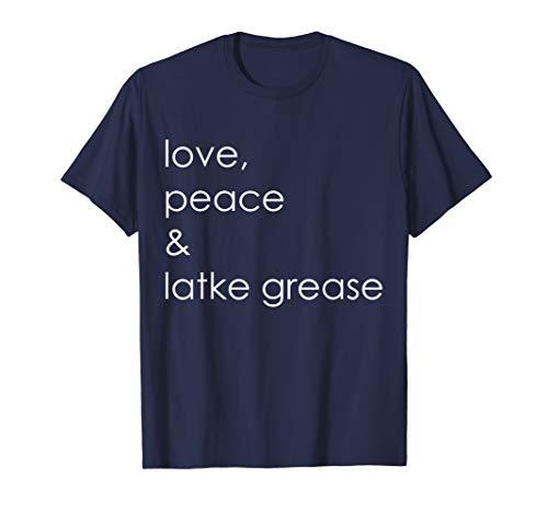 Funny Hanukkah Love Peace & Latke Grease Chanukah Gift T-Shirt