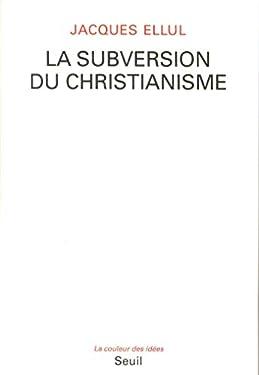 La Subversion du christianisme (COULEUR IDEES)
