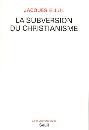 La Subversion du christianisme (COULEUR IDEES)