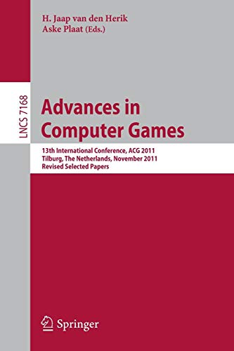 Advances in Computer Games: 13th International Conference, Acg 2011, Tilburg, the Netherlands, November 20-22, 2011, Revised Selected Papers