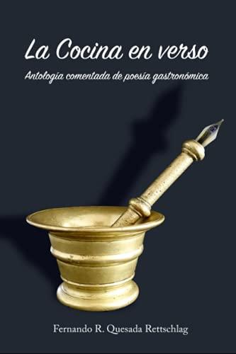 LA COCINA EN VERSO: Antología comentada de poesía gastronómica