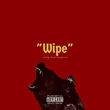 Wipe (feat. Jelly)