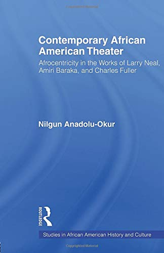Contemporary African American Theater: Afrocentricity in the Works of Larry Neal, Amiri Baraka, and Charles Fuller (Stud