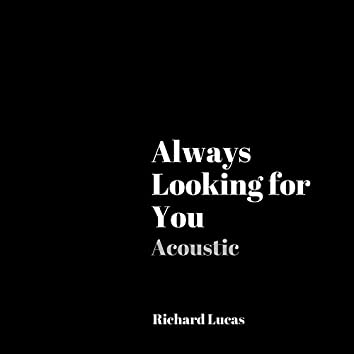 Always Looking for You (Acoustic)