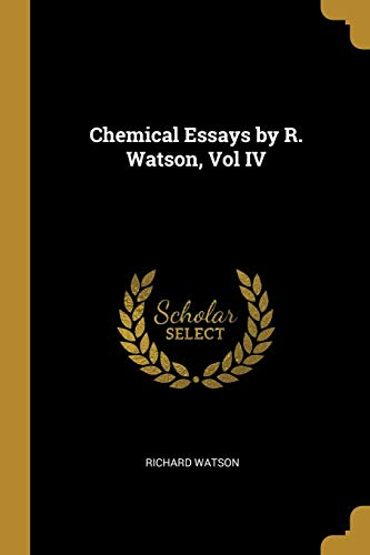 Chemical Essays by R. Watson, Vol IV