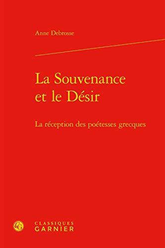 La Souvenance et le Désir : La réception des poétesses grecques