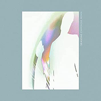 Seasons (Emperose Remix) (Emperose Remix)
