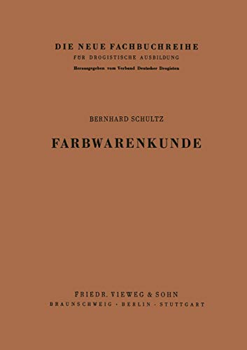 Farbwarenkunde (German Edition) (Die neue Fachbuchreihe für drogistische Ausbildung, 7, Band 7)