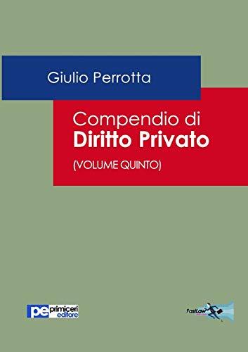 Compendio di Diritto Privato (Volume Quinto)
