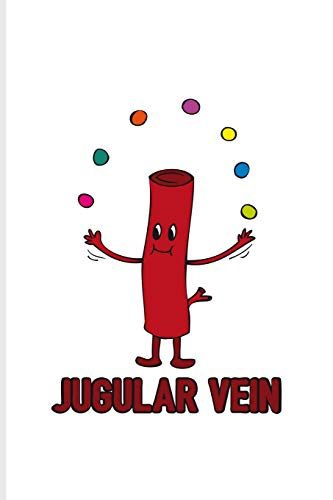 Jugular Vein: Cool Surgeon & Internal Medicine Journal For Study Medicine, Anatomy, Doctor, Phd, Exam, Surgery, Med School & Hospital Fans - 6x9 - 100 Blank Lined Pages