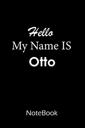 Otto : My name is Otto : This NoteBook is For Otto: lined paper notebook 6*9, 110 pages.