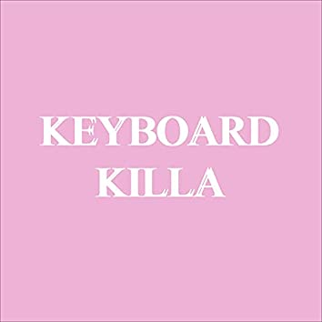 Keyboard Killa