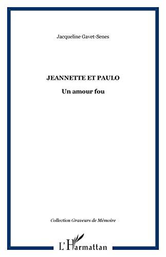 Jeannette et Paulo un Amour Fou