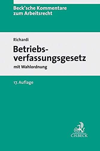 Betriebsverfassungsgesetz: mit Wahlordnung (Beck'sche Kommentare zum Arbeitsrecht)