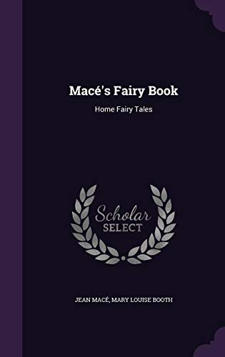 Mace's Fairy Book: Home Fairy Tales