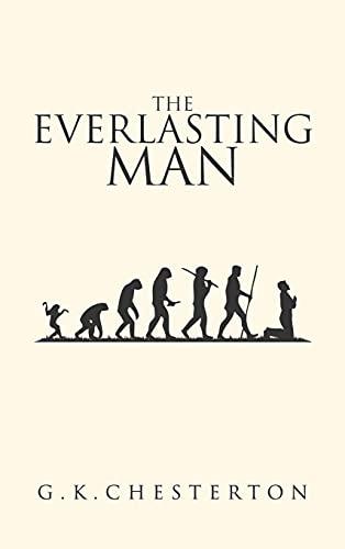The Everlasting Man: The Original 1925 Edition