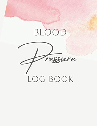 Blood Pressure Log Book: Simple Blood Pressure journal/diary/notebook. Log your Daily AM/PM blood pr
