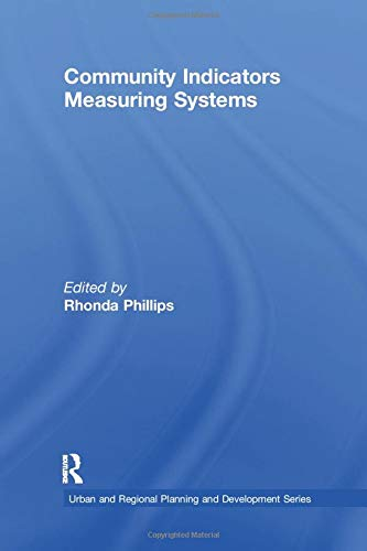 Compare Textbook Prices for Community Indicators Measuring Systems Urban and Regional Planning and Development Series 1 Edition ISBN 9781138266513 by Phillips, Rhonda