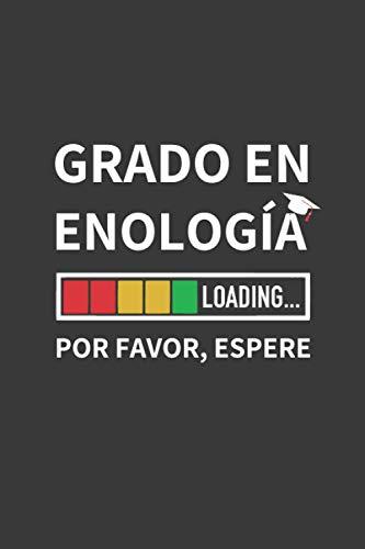 GRADO EN ENOLOGÍA LOADING... POR FAVOR, ESPERE: CUADERNO DE NOTAS. LIBRETA DE APUNTES, DIARIO PERSONAL O AGENDA PARA ESTUDIANTES DE ENOLOGÍA. REGALO DE CUMPLEAÑOS.