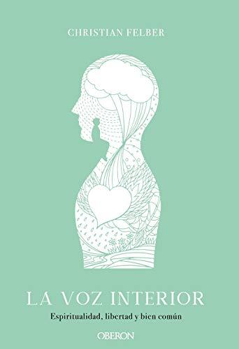 La voz interior. Espiritualidad, libertad y bien común (Libros Singulares)