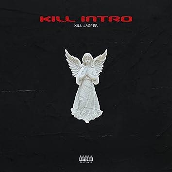 Kill Intro