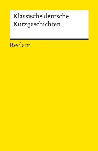 Klassische deutsche Kurzgeschichten (Reclams Universal-Bibliothek)
