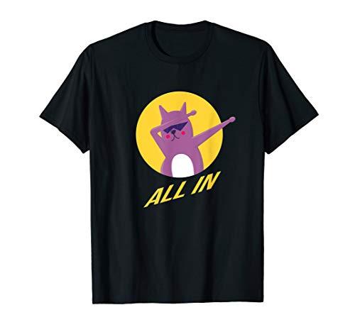 Poker Katze mit Sonnenbrille geht all-in T-Shirt