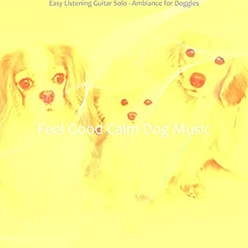 Easy Listening Guitar Solo - Ambiance for Doggies